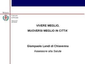 VIVERE MEGLIO MUOVERSI MEGLIO IN CITTA Giampaolo Landi