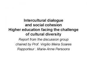 Intercultural dialogue and social cohesion Higher education facing