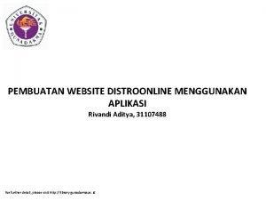 PEMBUATAN WEBSITE DISTROONLINE MENGGUNAKAN APLIKASI Rivandi Aditya 31107488