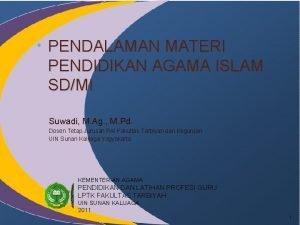 PENDALAMAN MATERI PENDIDIKAN AGAMA ISLAM SDMI Suwadi M