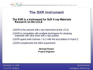 The SXR Instrument The SXR is a instrument