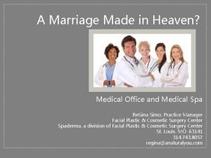 A Marriage Made in Heaven Medical Office and