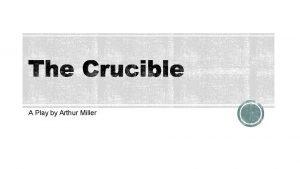 A Play by Arthur Miller Arthur Asher Miller