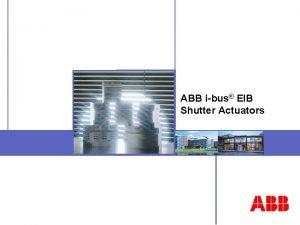 ABB ibus EIB Shutter Actuators ABB STOTZKONTAKT Gmb