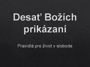Desa Boch prikzan Pravidl pre ivot v slobode