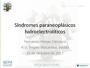 Sndromes paraneoplsicos hidroelectrolticos Fernando Henao Carrasco H U