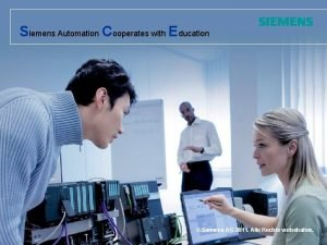 Siemens Automation Cooperates with Education Siemens AG 2011