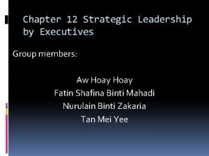Chapter 12 Strategic Leadership by Executives Group members