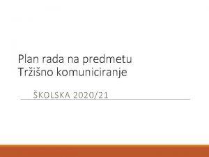 Plan rada na predmetu Trino komuniciranje KOLSKA 202021
