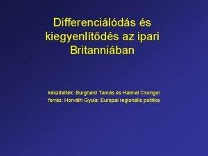Differencilds s kiegyenltds az ipari Britanniban ksztettk Burghard