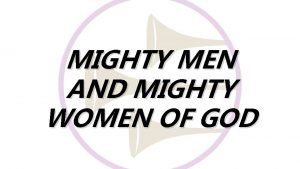 MIGHTY MEN AND MIGHTY WOMEN OF GOD II