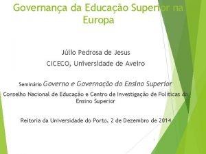 Governana da Educao Superior na Europa Jlio Pedrosa