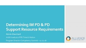 Determining IM PD PD Support Resource Requirements Melvin