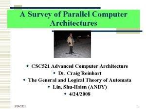 A Survey of Parallel Computer Architectures w CSC