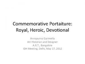 Commemorative Portaiture Royal Heroic Devotional Annapurna Garimella Art