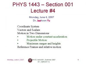 PHYS 1443 Section 001 Lecture 4 Monday June