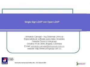Single Sign LDAP con Open LDAP Armando Carvajal