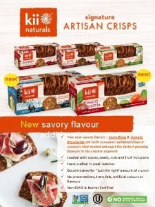 new New savory flavour additions Two new savory