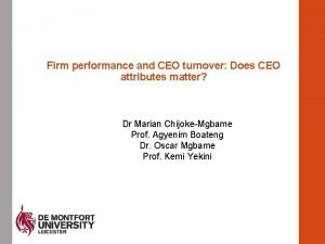 Firm performance and CEO turnover Does CEO attributes