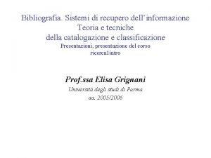 Bibliografia Sistemi di recupero dellinformazione Teoria e tecniche