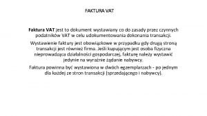 FAKTURA VAT Faktura VAT jest to dokument wystawiany