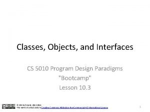 Classes Objects and Interfaces CS 5010 Program Design