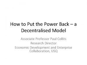 How to Put the Power Back a Decentralised