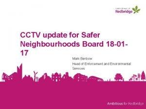 CCTV update for Safer Neighbourhoods Board 18 0117
