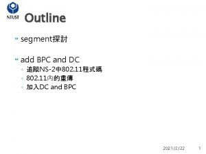 Outline segment add BPC and DC NS2 802