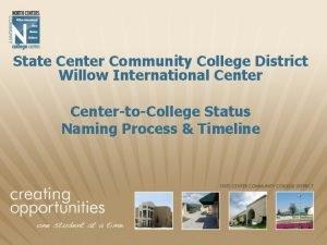 State Center Community College District Willow International CentertoCollege