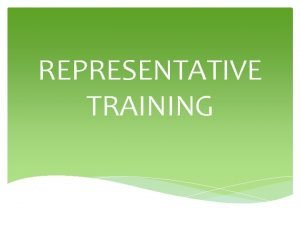 REPRESENTATIVE TRAINING COMPENSATION PLAN AN OVERVIEW THE COMPENSATION