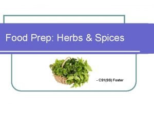 Food Prep Herbs Spices CS 1SS Foster Learning