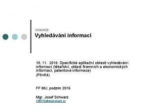 VIKMA 06 Vyhledvn informac 18 11 2016 Specifick