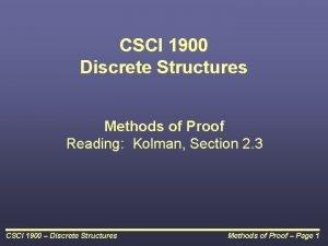 CSCI 1900 Discrete Structures Methods of Proof Reading