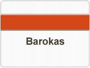 Barokas Pamokos udavinys Remdamiesi vadovlio ir pateiki mediaga