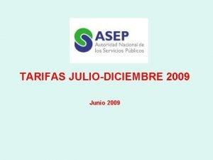 TARIFAS JULIODICIEMBRE 2009 Junio 2009 PRECIOS DEL BUNKER