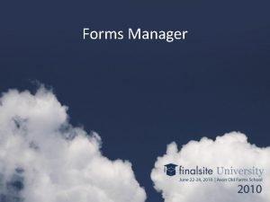 Forms Manager What is Forms Manager Forms Manager