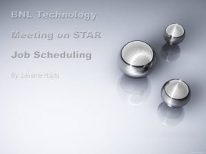 SUMS STAR Unified Meta Scheduler SUMS is a