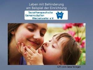 Leben mit Behinderung am Beispiel der Einrichtung GFS