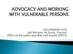 ADVOCACY AND WORKING WITH VULNERABLE PERSONS COLLOQUIUM 2018