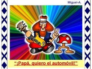 MiguelA Pap quiero el automvil Un joven hippie