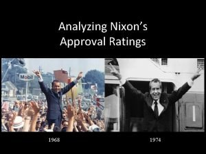 Analyzing Nixons Approval Ratings 1968 1974 What are