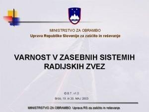 MINISTRSTVO ZA OBRAMBO Uprava Republike Slovenije za zaito