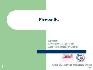 Firewalls Definicin Definir poltica de seguridad Zone Alarm