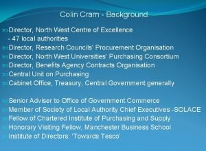Colin Cram Background Director North West Centre of