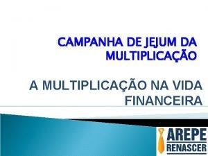 CAMPANHA DE JEJUM DA MULTIPLICAO NA VIDA FINANCEIRA