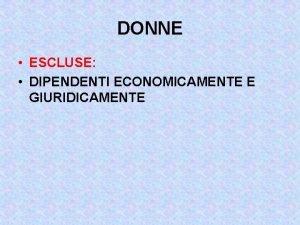 DONNE ESCLUSE DIPENDENTI ECONOMICAMENTE E GIURIDICAMENTE BENTHAM LA