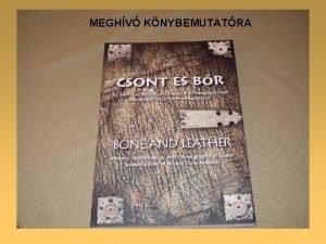 MEGHV KNYBEMUTATRA Csont s br Az llati eredet
