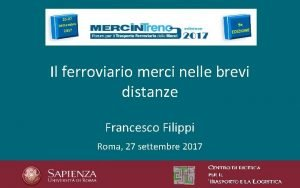 Il ferroviario merci nelle brevi distanze Francesco Filippi