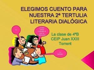 ELEGIMOS CUENTO PARA NUESTRA 2 TERTULIA LITERARIA DIALGICA